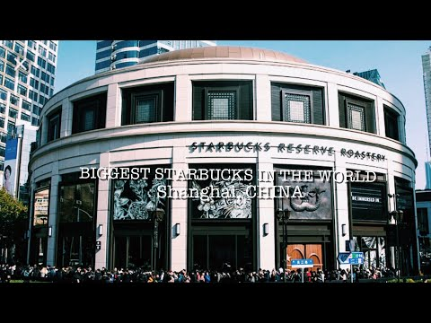 WORLDS LARGEST STARBUCKS (30,000 square ft)| SHANGHAI, CHINA | MARYJANE BYARM