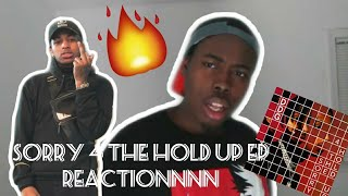 SORRY 4 THE HOLD UP EP REACTION