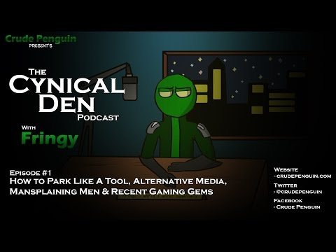 The Cynical Den Podcast: Episode #1 - Parking Like a Tool, Alternative Media, & Mansplaining Men