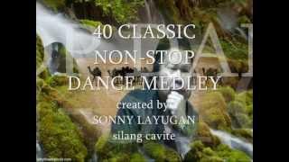 """40 classic NON-STOP DANCE MEDLEY part 1""""sonny layugan"""""""