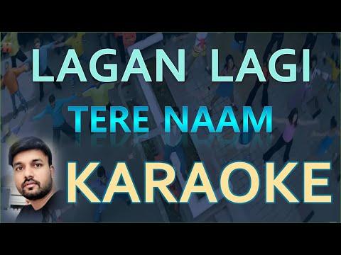 Lagan Lagi ( Tere Naam ) Original Music Track with Lyrics & Video