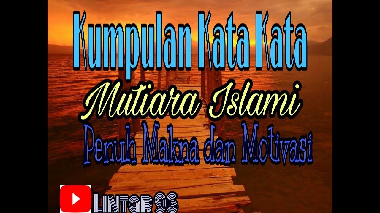 Kumpulan Kata Kata Mutiara Islami Penuh Makna Dan Motivasi