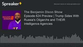 Episode 624 Preview   Trump Sides With Russia