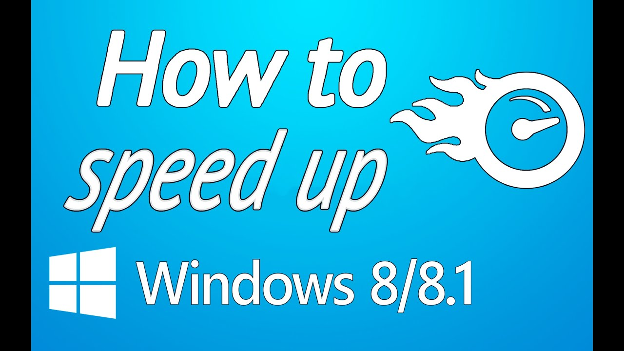 6 ways to easily speed up windows 8 or 8.1