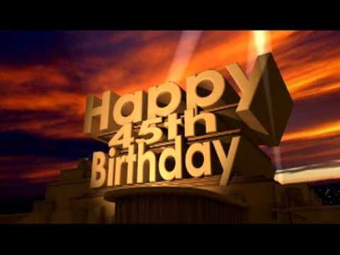 45th birthday Happy 45th Birthday   YouTube 45th birthday