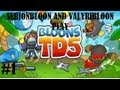 SerJonBloon and Valyribloon Play Bloons Tower Defense 5: Episode 1: The Z Map
