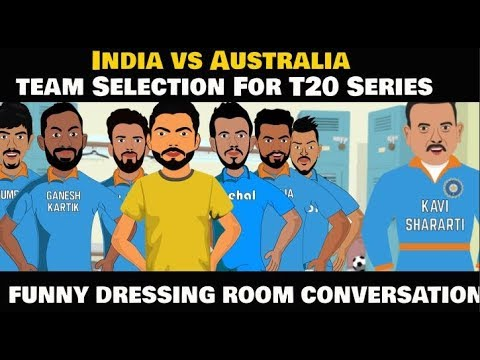 India vs Australia Series 2019 :Team Selection Virat Kohli Funny Dressing Room Conversation Spoof Mp3