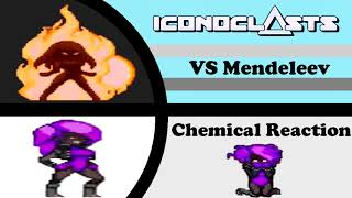 ICONOCLASTS OST - Chemical Reaction (VS Mendeleev)