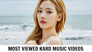[TOP 6] Most Viewed KARD Music Videos | October 2017