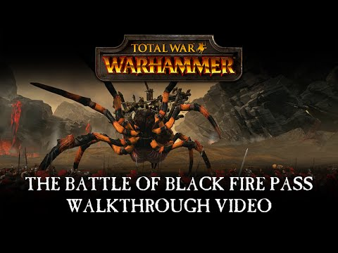 Total War : Warhammer Battle of Blackfire pass walkthrough