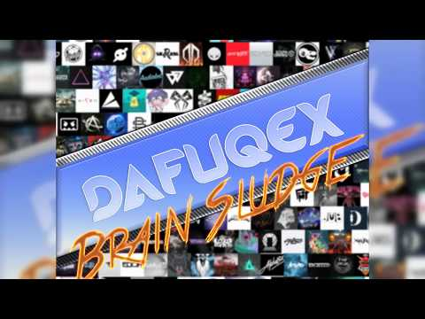 [FREE DL] DAFUQEX - BRAIN SLUDGE ( ORIGINAL MIX ) [Alive Music World Exclusivity]