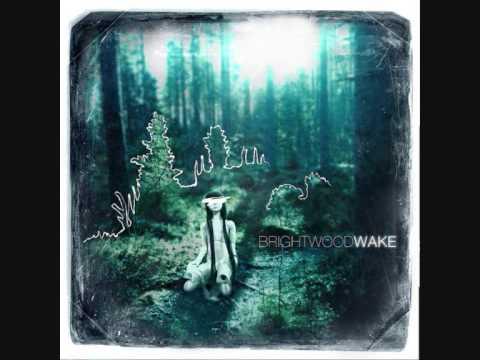 Brightwood - Wake