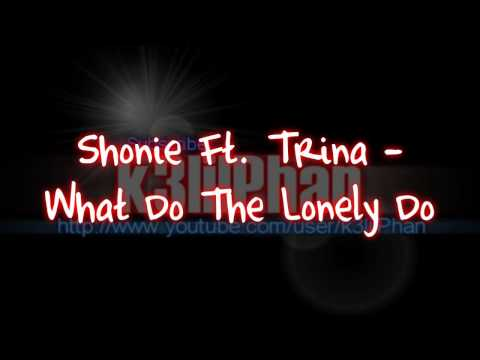 Shonie Ft. Trina - What Do The Lonely Do + download link