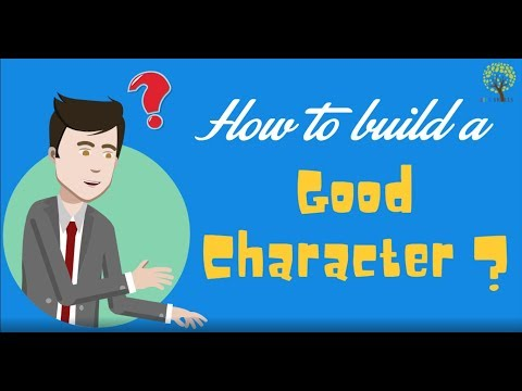 How to build a good character?
