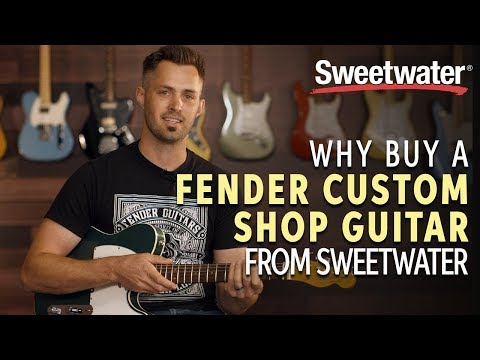 Why Buy a Fender Custom Shop Guitar From Sweetwater