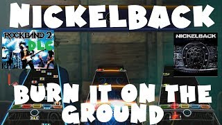 Nickelback - Burn It to the Ground - Rock Band 2 DLC Expert Full Band (June 29th, 2010)
