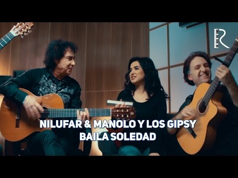 Nilufar Usmonova & Manolo Y Los Gipsy - Baila Soledad (Official Video)