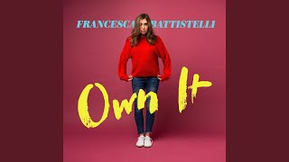 Provided to YouTube by Curb Records The Very Best · Francesca Battistelli Own It ℗ Curb | Word Entertainment. 25 Music Square West, Nashville, TN 37203.