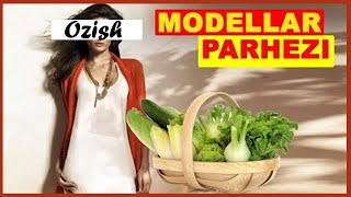 OZISH / MODELLAR PARHEZI / Диета моделей