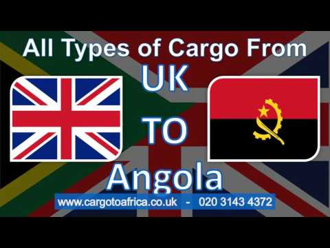 Send your Cargo from UK to Angola with the Fastest Delivery System at the Cheapest Prices