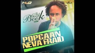 Popcaan - Neva Fraid | The Good Book Riddim | March 2014 | H2O Records