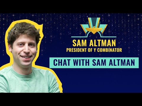 Chat with Sam Altman, president of Y Combinator
