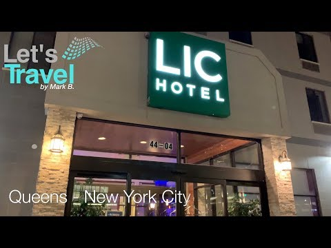 LIC Hotel - Queens NYC (USA) | Let's Travel