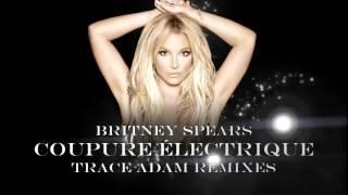 Coupure Électrique Trace Adam Club Mix YouTube Modified Version Britney Spears