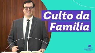 Culto da Família - Rev. Leandro