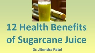 Health videos: 12 Health Benefits of Sugarcane juice