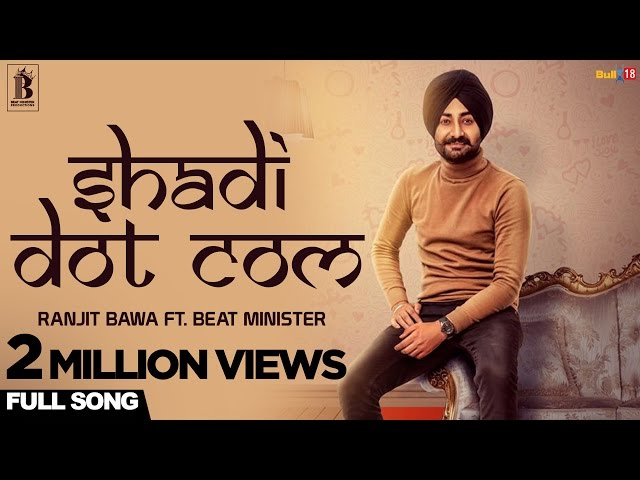 Ranjit Bawa - Shadi Dot Com | Beat Minister | Latest Punjabi Songs 2017