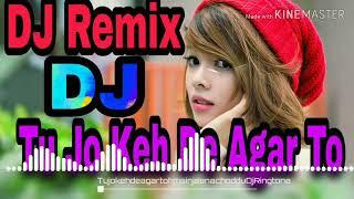 Tu Jo Keh De Agar To Main Jeena Chod Du Dj Remix Song (360p)mp4