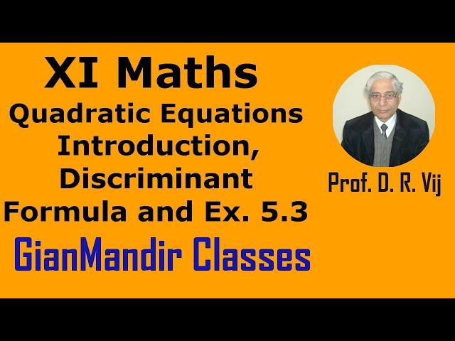 XI Maths | Quadratic Equations | Introduction, Discriminant Formula and Ex. 5.3 by Divya Ma'am