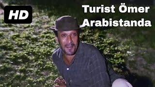 Turist Ömer Arabistan'da - HD Film (Restorasyonlu)