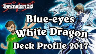 Blue-eyes White Dragon In 2017!? (w/ Chaos MAX) October Deck Profile Yu-Gi-Oh!