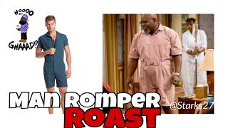 Man Romper Roast 😂🔥🔥🔥🔥