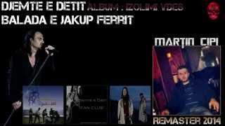 Djemte E Detit - Balade Per Jakup Ferrin  ✚REMASTER ✚ HD Lyrics ON