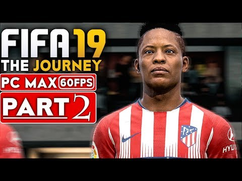 FIFA 19 THE JOURNEY Gameplay Walkthrough Part 2 [1080p HD 60FPS PC MAX SETTINGS] - No Commentary