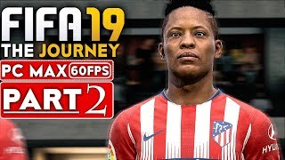 Fifa 19 The Journey Gameplay Walkthrough Part 2 1080p Hd 60fps Pc Max Settings No Commentary