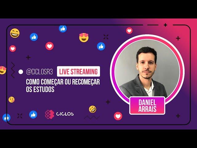 COMO COMEÇAR OU RECOMEÇAR OS ESTUDOS - DANIEL ARRAIS