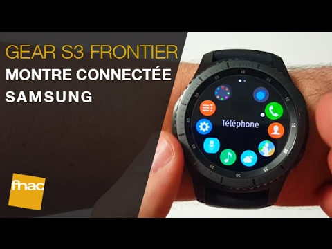 montre connect e gear s3 frontier de samsung youtube