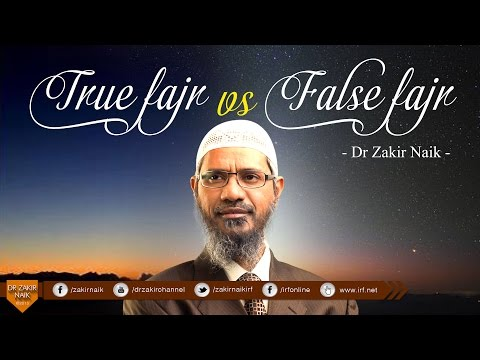 True Fajr or False Fajr | Dr Zakir Naik | Ramadhaan - A date with Dr Zakir
