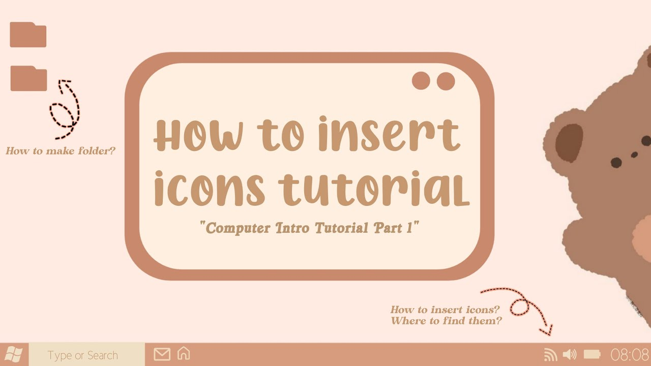 COMPUTER INTRO TUTORIAL | HOW TO INSERT ICONS? | PART 1