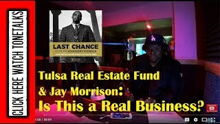 (ToneTalks)Tulsa Real Estate Fund & Jay Morrison: Is This a Real Business?