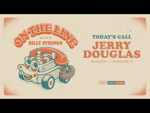 Jerry Douglas On The Line with Billy Strings