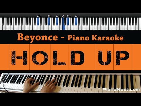 Beyonce - Hold Up - Piano Karaoke / Sing Along / Cover with Lyrics