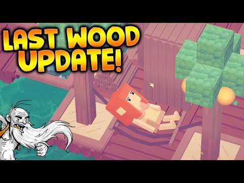 MASSIVE CONTENT UPDATE!!! - Let's Play Last Wood Gameplay