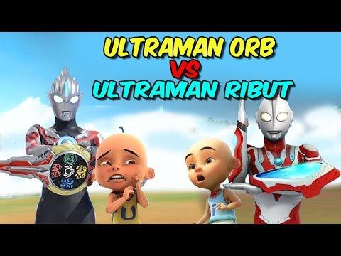 download Upin Ultraman orb vs ipin Ultraman ribut