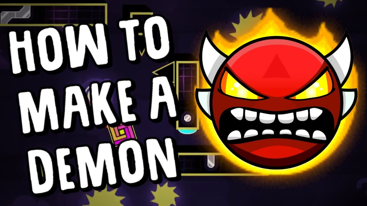 How To Make A Demon Level In Geometry Dash 2017 Edition Youtube