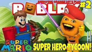 Annoying Orange Plays - ROBLOX: SUPER MARIO: Super Hero Tycoon #2